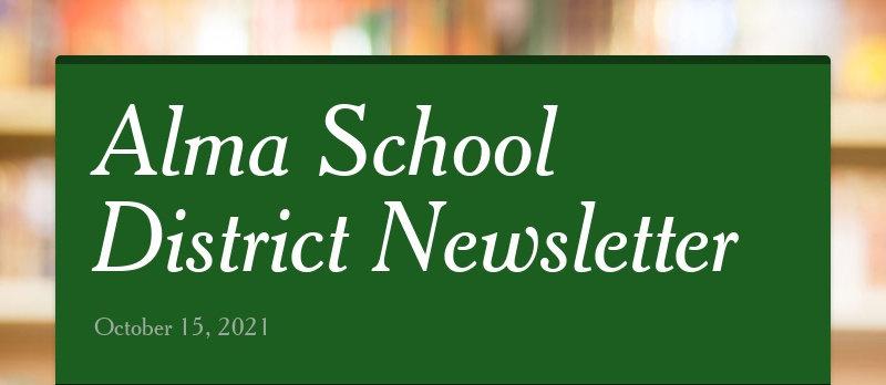 Alma School District Newsletter October 15, 2021