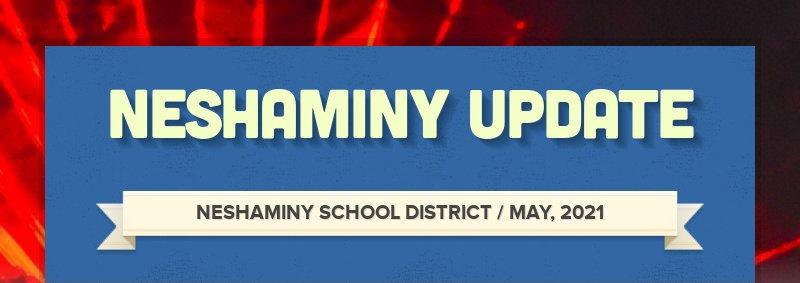NESHAMINY UPDATE NESHAMINY SCHOOL DISTRICT / MAY, 2021