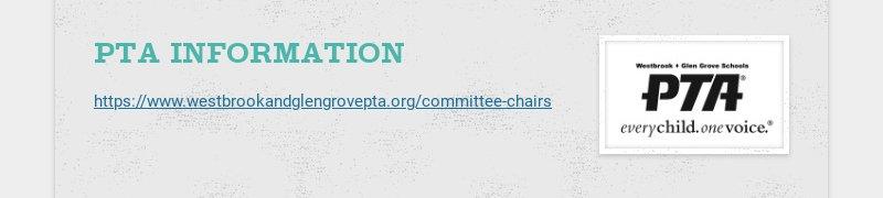 PTA INFORMATION https://www.westbrookandglengrovepta.org/committee-chairs
