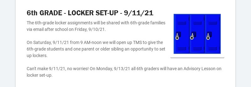 6th GRADE - LOCKER SET-UP - 9/11/21 The 6th-grade locker assignments will be shared with 6th-...