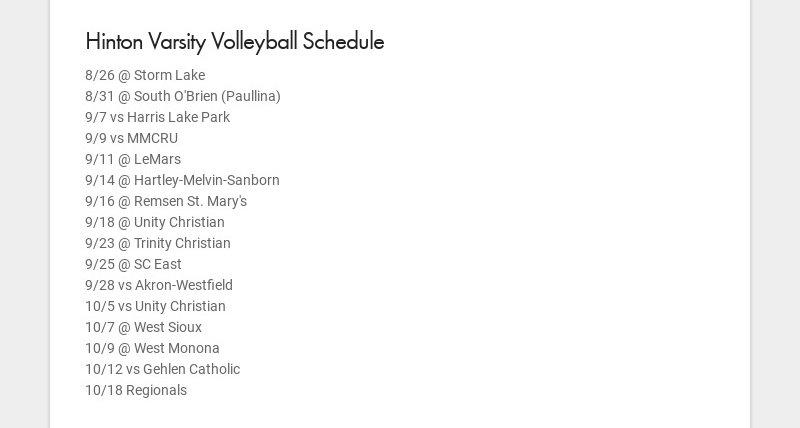 Hinton Varsity Volleyball Schedule 8/26 @ Storm Lake 8/31 @ South O'Brien (Paullina) 9/7 vs...