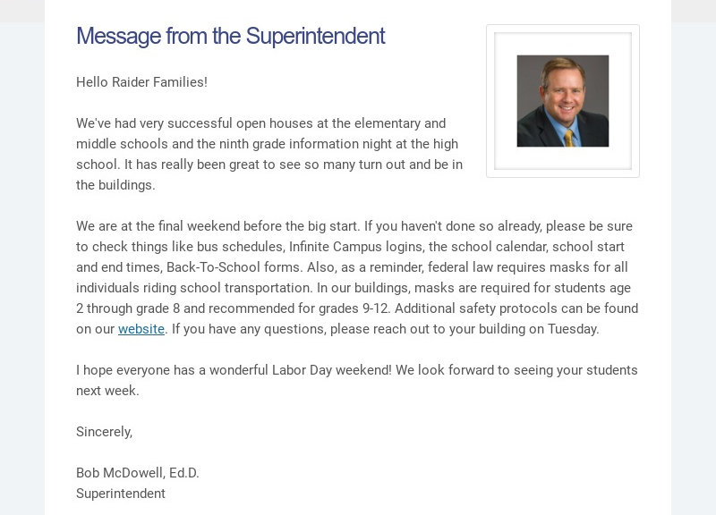 Message from the Superintendent                                     Hello Raider Families!                                     We've had very successful open houses at...
