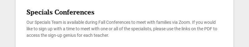 Specials Conferences Our Specials Team is available during Fall Conferences to meet with families...