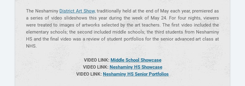 The Neshaminy District Art Show, traditionally held at the end of May each year, premiered as a...