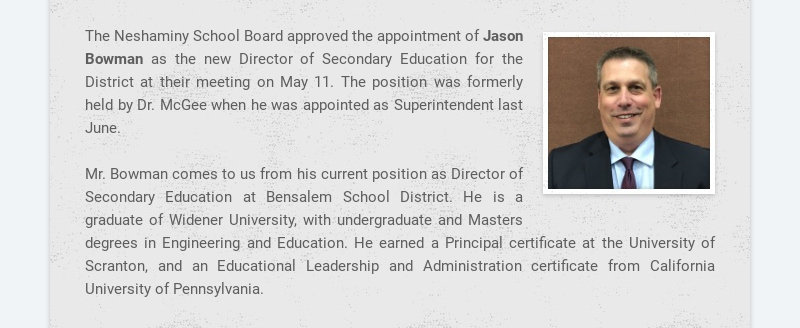 The Neshaminy School Board approved the appointment of Jason Bowman as the new Director of...