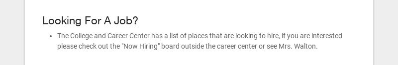 Looking For A Job? The College and Career Center has a list of places that are looking to hire,...