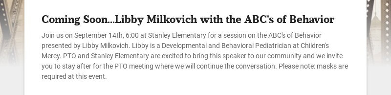 Coming Soon...Libby Milkovich with the ABC's of Behavior Join us on September 14th, 6:00 at...