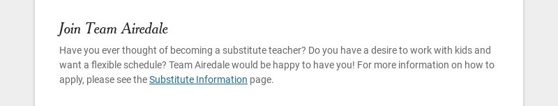 Join Team Airedale Have you ever thought of becoming a substitute teacher? Do you have a desire...