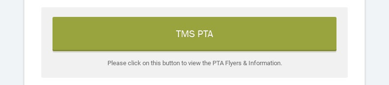 TMS PTA Please click on this button to view the PTA Flyers & Information.