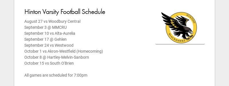 Hinton Varsity Football Schedule August 27 vs Woodbury Central September 3 @ MMCRU September 10...
