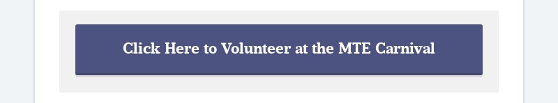 Click Here to Volunteer at the MTE Carnival