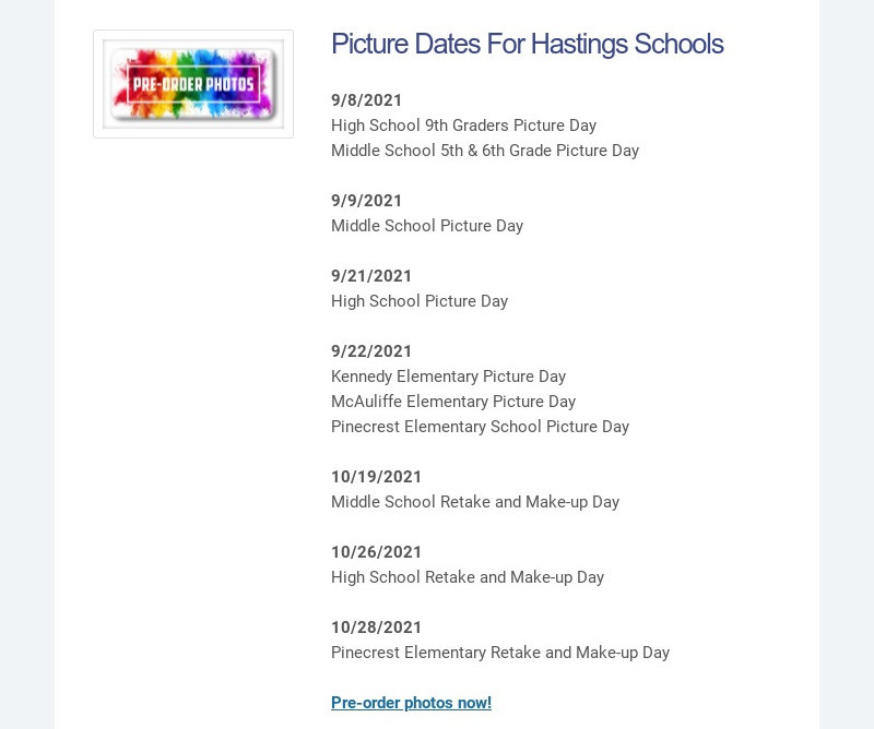 Picture Dates For Hastings Schools                                     9/8/2021                                     High School 9th Graders Picture Day                                     Middle School 5th...