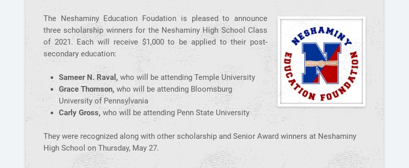 The Neshaminy Education Foudation is pleased to announce three scholarship winners for the...