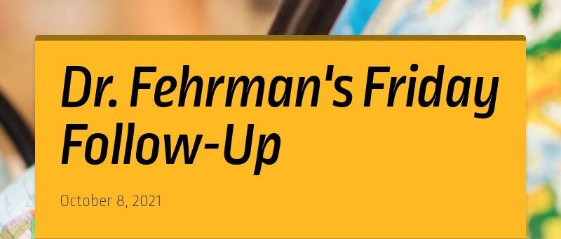 Dr. Fehrman's Friday Follow-Up October 8, 2021