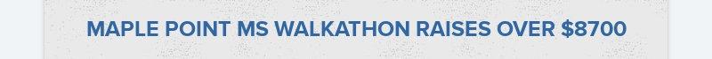 MAPLE POINT MS WALKATHON RAISES OVER $8700