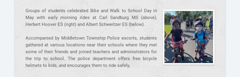 Groups of students celebrated Bike and Walk to School Day in May with early morning rides at Carl...