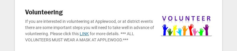 Volunteering If you are interested in volunteering at Applewood, or at district events there are...