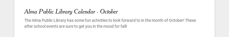 Alma Public Library Calendar - October The Alma Public Library has some fun activities to look...