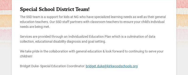 Special School District Team! The SSD team is a support for kids at NG who have specialized...