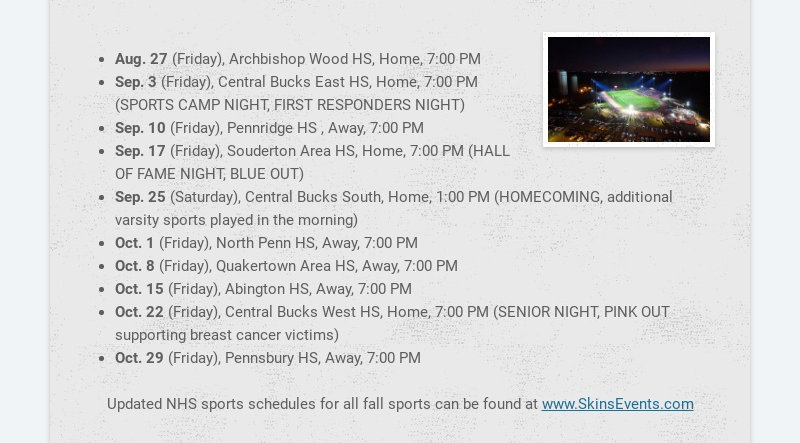 Aug. 27 (Friday), Archbishop Wood HS, Home, 7:00 PM Sep. 3 (Friday), Central Bucks East HS, Home,...