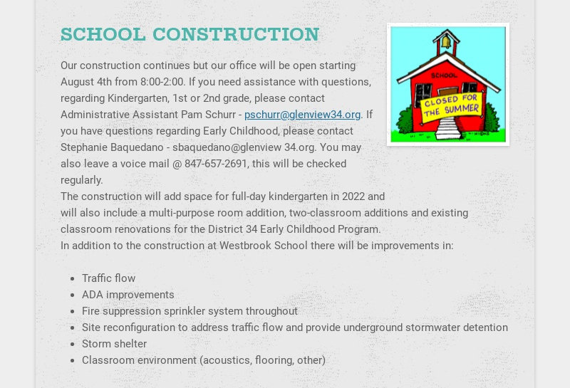 SCHOOL CONSTRUCTION Our construction continues but our office will be open starting August 4th...