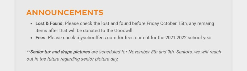 ANNOUNCEMENTS Lost & Found: Please check the lost and found before Friday October 15th, any...
