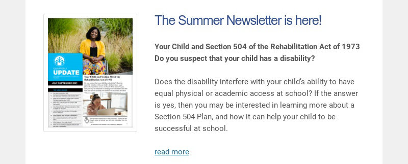 The Summer Newsletter is here! Your Child and Section 504 of the Rehabilitation Act of 1973 Do...