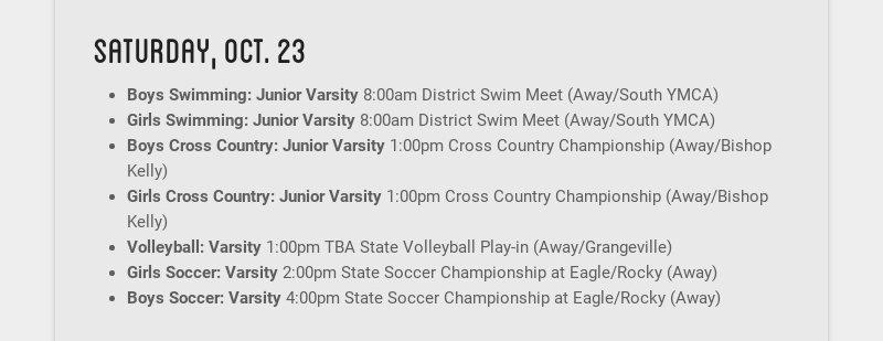 saturday, oct. 23 Boys Swimming: Junior Varsity 8:00am District Swim Meet (Away/South YMCA) Girls...