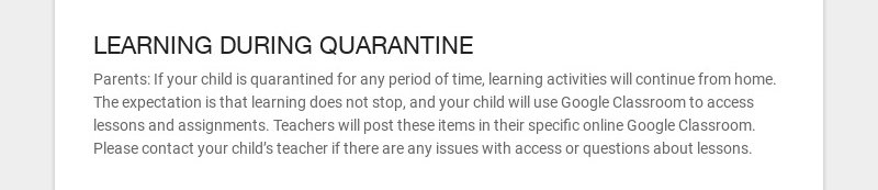 LEARNING DURING QUARANTINE Parents: If your child is quarantined for any period of time, learning...