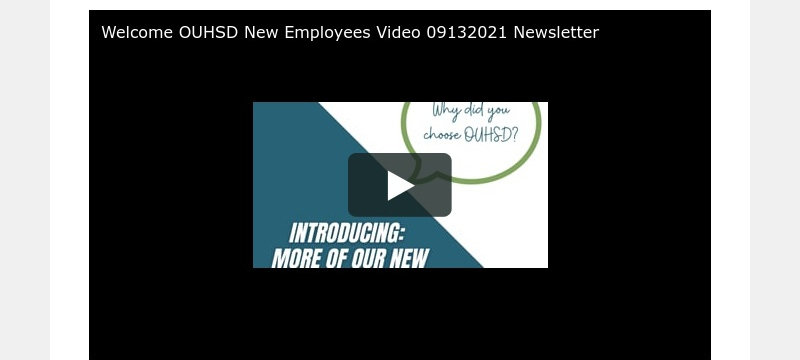 Welcome OUHSD New Employees Video 09132021 Newsletter