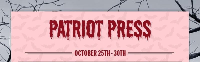 PATRIOT PRESS OCTOBER 25TH - 30TH