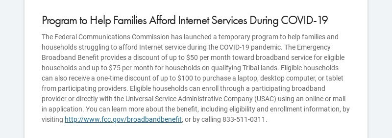 Program to Help Families Afford Internet Services During COVID-19 The Federal Communications...