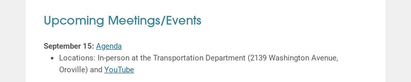 Upcoming Meetings/Events September 15: Agenda Locations: In-person at the Transportation...