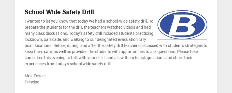 School Wide Safety Drill I wanted to let you know that today we had a school-wide safety drill....