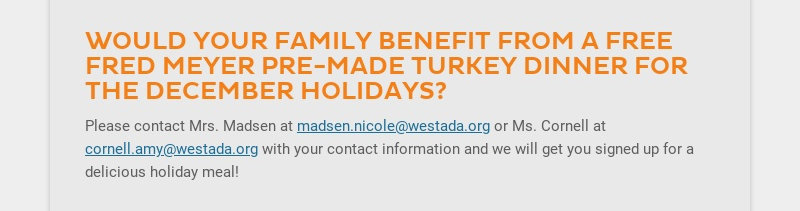 WOULD YOUR FAMILY BENEFIT FROM A FREE FRED MEYER PRE-MADE TURKEY DINNER FOR THE DECEMBER...