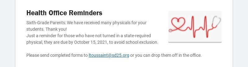Health Office Reminders Sixth-Grade Parents: We have received many physicals for your students....