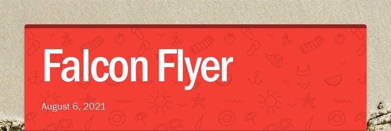 Falcon Flyer August 6, 2021