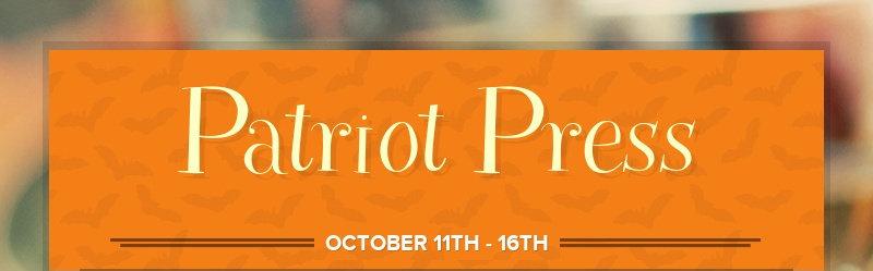 Patriot Press OCTOBER 11TH - 16TH