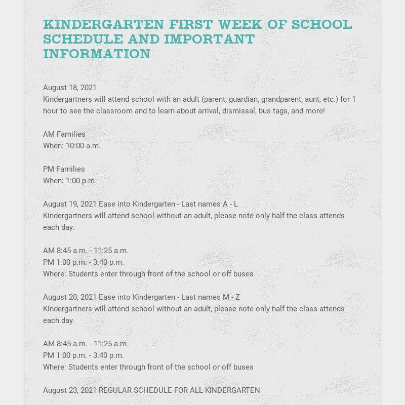 KINDERGARTEN FIRST WEEK OF SCHOOL SCHEDULE AND IMPORTANT INFORMATION August 18, 2021...