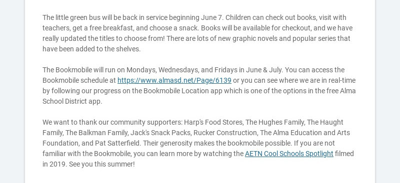 The little green bus will be back in service beginning June 7. Children can check out books,...