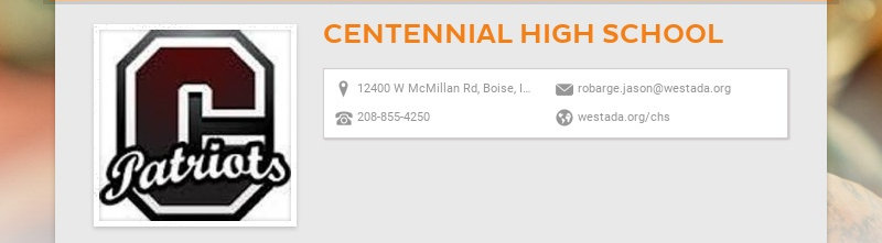 CENTENNIAL HIGH SCHOOL 12400 W McMillan Rd, Boise, ID 83713, USA robarge.jason@westada.org...