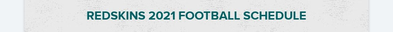 REDSKINS 2021 FOOTBALL SCHEDULE