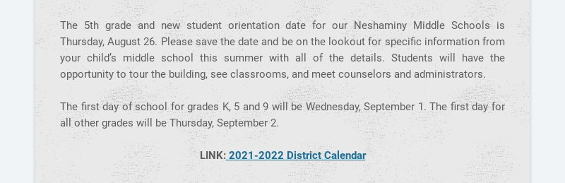The 5th grade and new student orientation date for our Neshaminy Middle Schools is Thursday,...