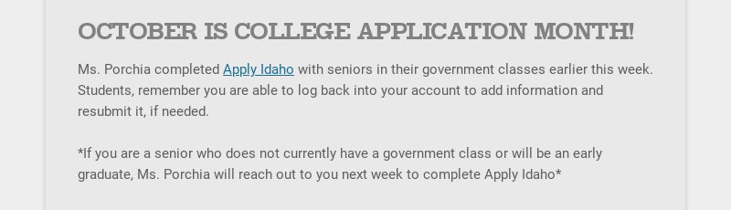 OCTOBER IS COLLEGE APPLICATION MONTH! Ms. Porchia completed Apply Idaho with seniors in their...