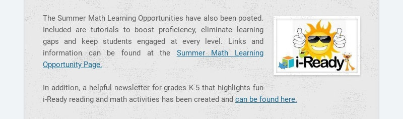 The Summer Math Learning Opportunities have also been posted. Included are tutorials to boost...