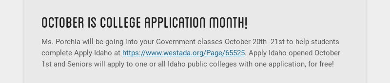 october is college application month! Ms. Porchia will be going into your Government classes...