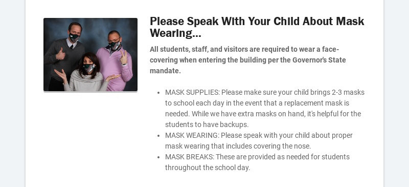 Please Speak With Your Child About Mask Wearing... All students, staff, and visitors are required...