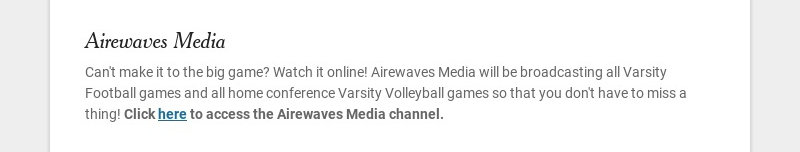 Airewaves Media Can't make it to the big game? Watch it online! Airewaves Media will be...