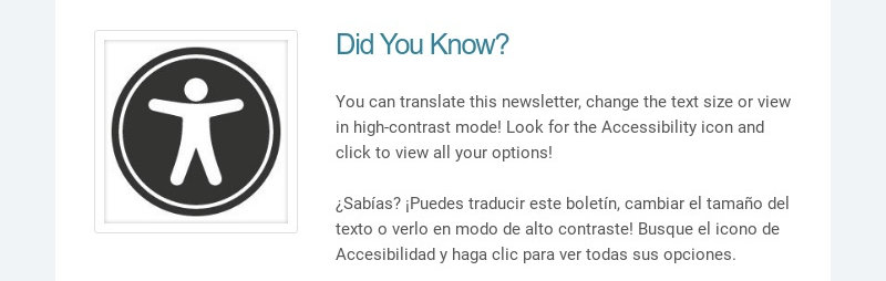 Did You Know? You can translate this newsletter, change the text size or view in high-contrast...