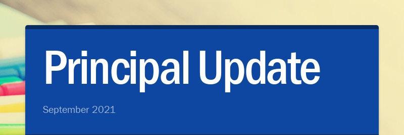 Principal Update September 2021